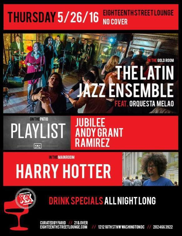 Playlist with Jubilee, Ramirez and Andy Grant (DC House Grooves) at Eighteenth Street Lounge