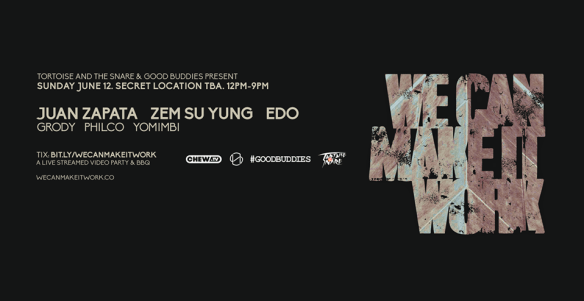 We Can Make It Work 001 with Juan Zapata, Zem Su Yung, Edo, Grody, PHILCO and Yomimbi at Secret Location