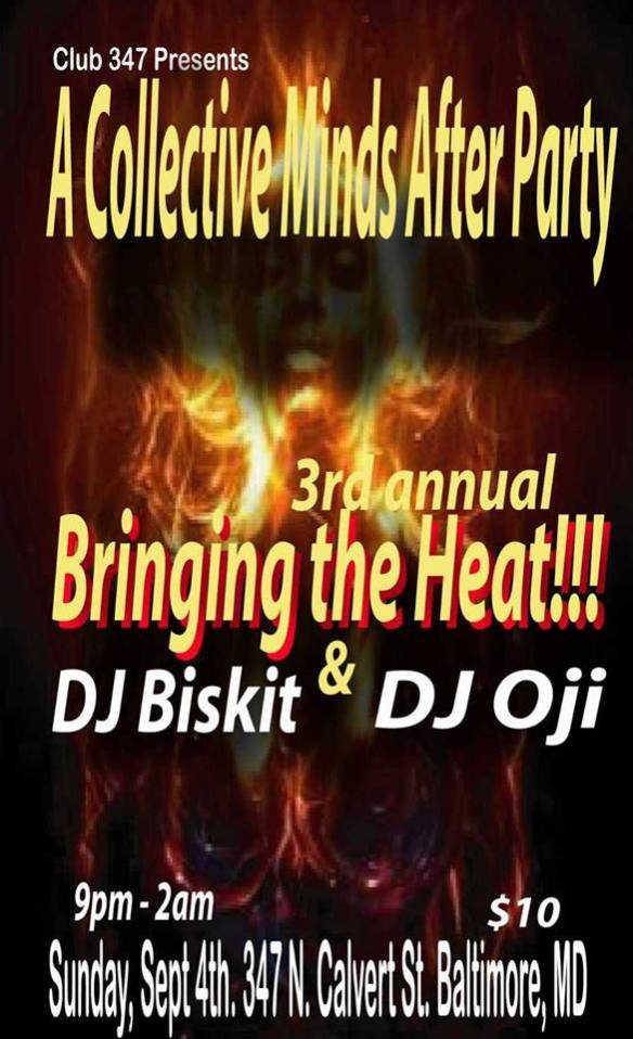 Bringing the Heat!! Collective Minds After Party with DJ Biskit and DJ Oji at Club 347, Baltimore