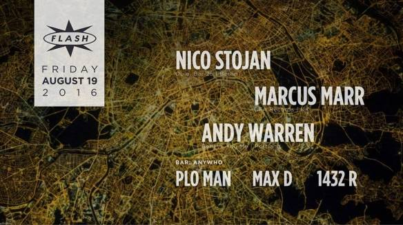 Nico Stojan, Marcus Marr and Andy Warren at Flash, with Anywho ft. PLO Man, Max D and 1432R DJs in the Flash Bar