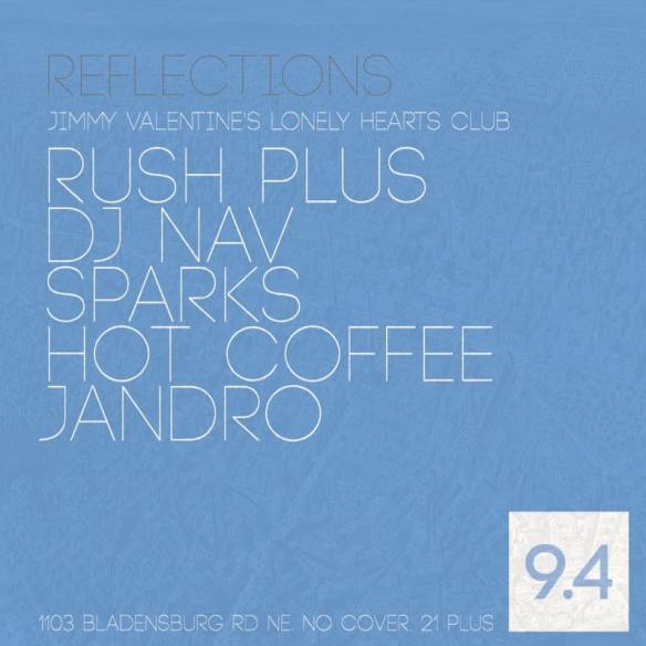 Reflections w/ Rush Plus, Dj Nav, Hot Coffee, Sparks and Jandro at Jimmy Valentine's Lonely Hearts Club