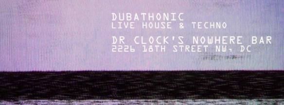 Dubathonic: The House Goes Live at Dr Clock's Nowhere Bar