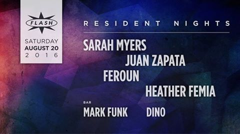 Resident Nights: Sarah Myers, Juan Zapata, Feroun and Heather Femia at Flash with Mark Funk and