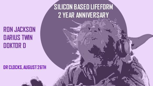 Silicon Based Lifeform 2 Year Anniversary with Ron Jackson, Darius Twin and Doktor D at Dr Clock's Nowhere Bar