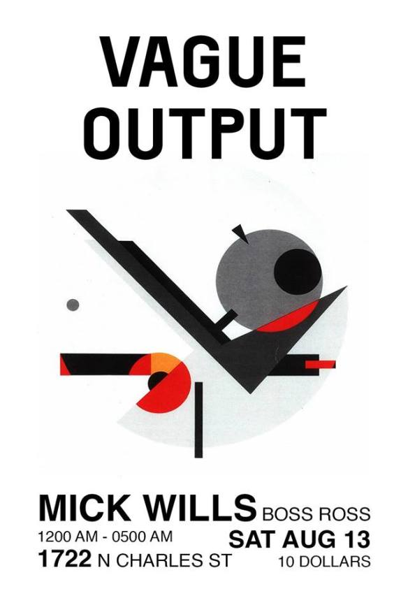Vague Output presents Mick Wills with Boss Ross at Club 1722, Baltimore