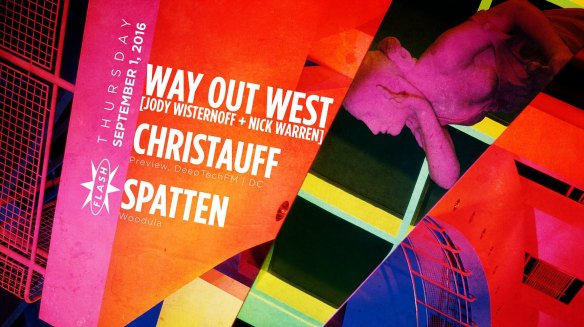 Way Out West, Christauff, Spatten at Flash