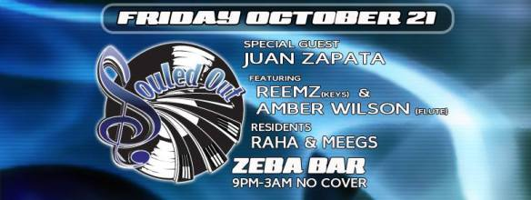 Souled Out with Juan Zapata, Raha & Meegs with Reemz on Keys and Amber Wilson on Flute at Zeba Bar