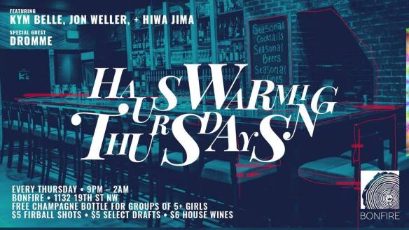Hauswarming Thurs V featuring Kym Belle, Hiwa Jima & Dromme at Bonfire