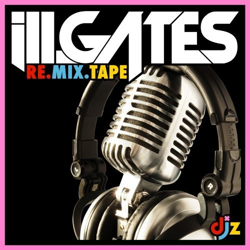 ill gates remixtape