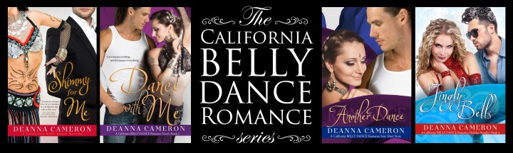 California Belly Dance Romance Series by DeAnna Cameron