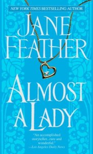 Almost a Lady by Jane Feather
