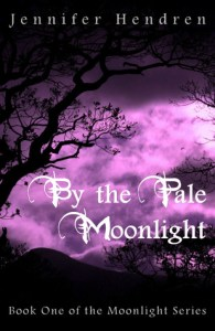 By the Pale Moonlight Jennifer Hendren