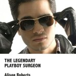 The Legendary Playboy Surgeon by Alison Roberts