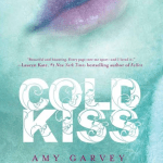 Cold Kiss Amy Garvey