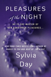 Pleasures of the Night By: Sylvia Day
