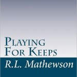 Playing for keeps RL Mathewson