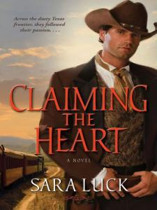 Claiming the Heart By: Sara Luck
