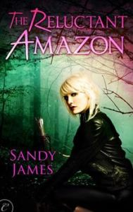 The Reluctant Amazon By: Sandy James