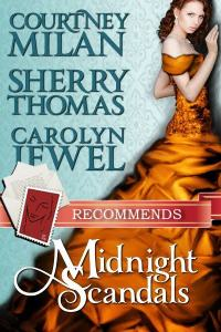 Midnight Scandals by Courtney Milan,Sherry Thomas,Carolyn Jewel