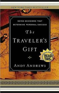 The Traveler's Gift: Seven Decisions That Determine Personal Success      by     Andy Andrews