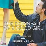 Downfall of a Good Girl by Kimberly Lang
