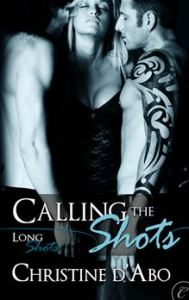 Calling the Shots By: Christine d'Abo
