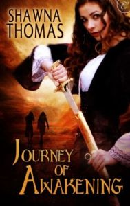 Shawna Thomas	Journey of Awakening	The Triune Stones, book 1