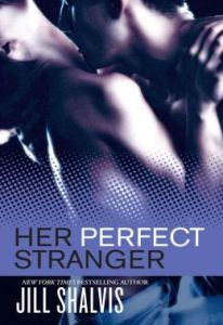 Her Perfect Stranger   by     Jill Shalvis