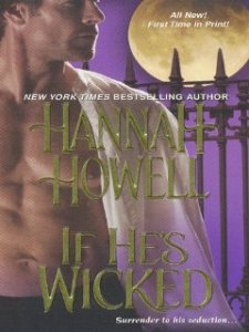 If He's Wicked (Wherlocke) by Hannah Howell(Zebra Books)
