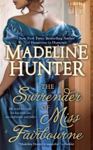 The Surrender of Miss Fairbourne By: Madeline Hunter