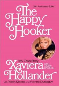 The Happy Hooker: My Own Story by Xaviera Hollander