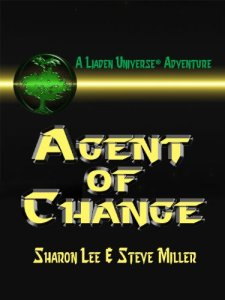 Agent of Change (Liaden Universe) Sharon Lee (Author), Steve Miller (Author)