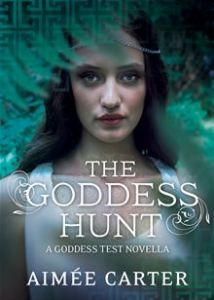 The Goddess Hunt      By: Aimée Carter