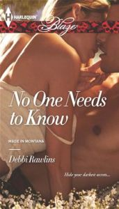 No One Needs to Know Made in Montana - 744	By Debbi Rawlins