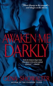 Awaken Me Darkly      by Gena Showalter     $  1.99