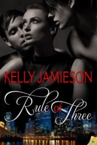 Rule of Three by Kelly Jamieson