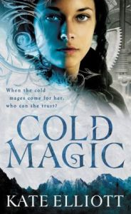 Cold Magic (Spiritwalker Trilogy #1)  Kate Elliott