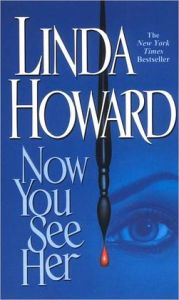 Now You See Her      by     Linda Howard