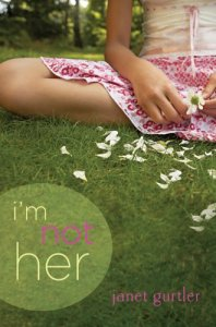 I'm Not Her  Janet Gurtler