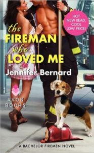 The Fireman Who Loved Me: A Bachelor Firemen Novel by Jennifer Bernard