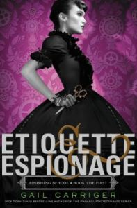 Etiquette & Espionage (Finishing School)  by Gail Carriger