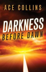 Darkness Before Dawn by Ace Collins