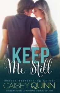 Keep Me Still Caisey Quinn