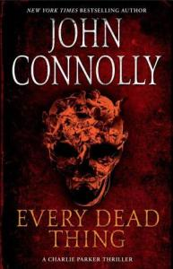 Every Dead Thing (Charlie Parker Series #1) by John Connolly