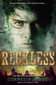 Reckless (Mirrorworld)  by Cornelia Funke