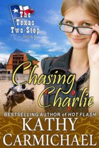 Chasing Charlie (The Texas Two-Step Series, Book 1) by Kathy Carmichael