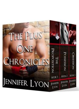 The Plus One Chronicles Boxed Set (The Complete Collection: The Proposition, Possession and Obsession) Jennifer Lyon