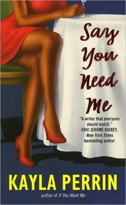Say You Need Me  by Kayla Perrin