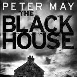 The Blackhouse: Book 1 Peter May