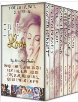 Epic Love: 8 Bestselling Authors, 8 Bestselling Romance Novels Sawyer Bennett